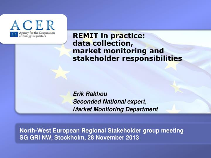 remit in practice data collection market monitoring and stakeholder responsibilities n.