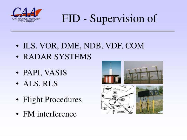 Fid supervision of