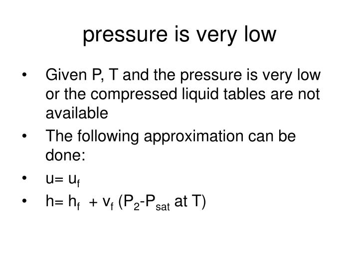 pressure is very low