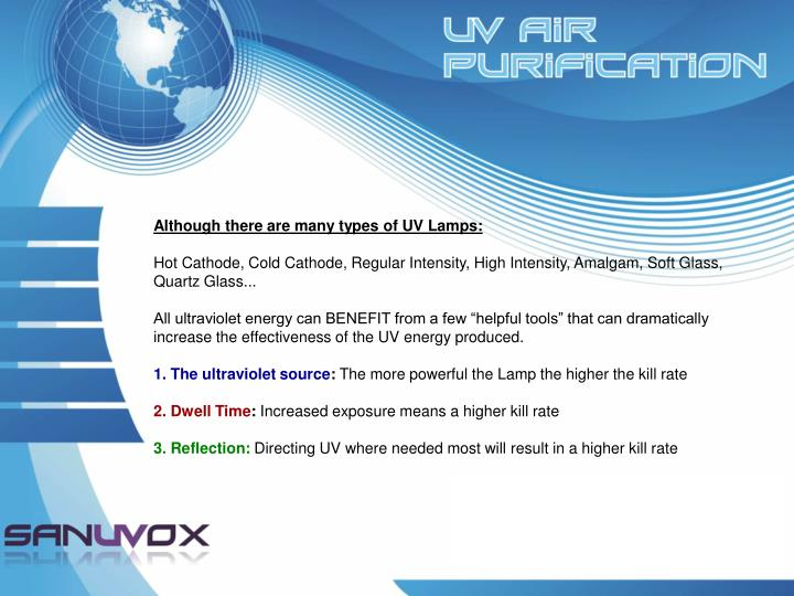 Although there are many types of UV Lamps: