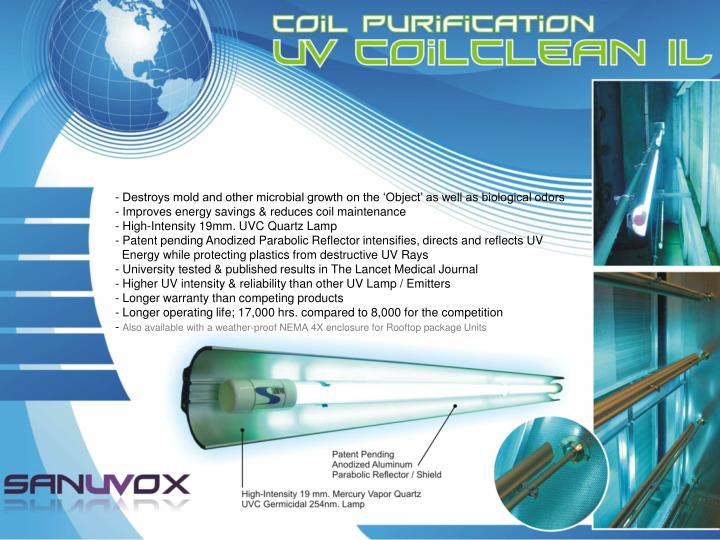 Destroys mold and other microbial growth on the 'Object' as well as biological odors