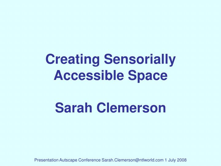 creating sensorially accessible space sarah clemerson n.