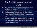 the 3 major components of bcis