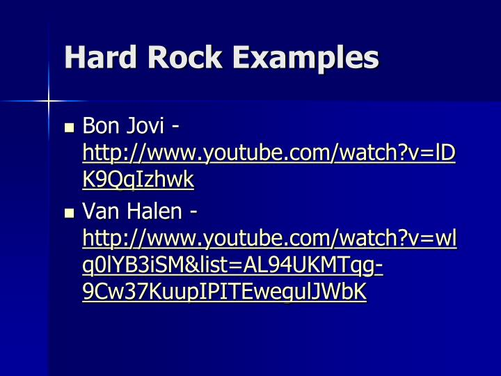 Hard Rock Examples