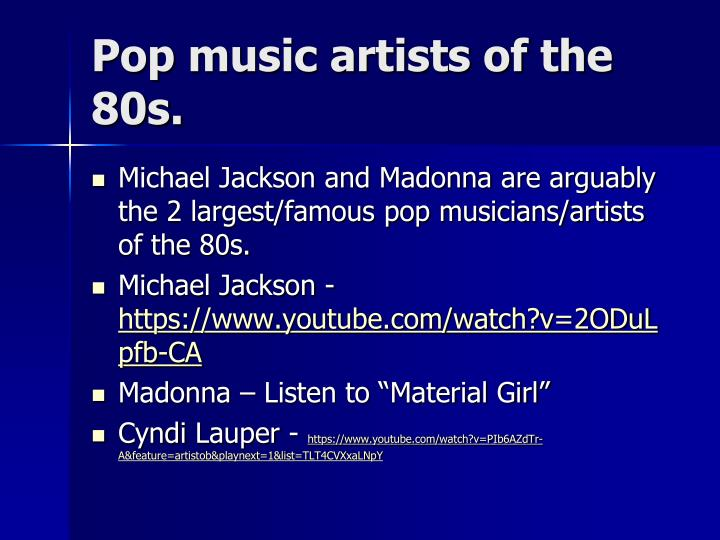 Pop music artists of the 80s.