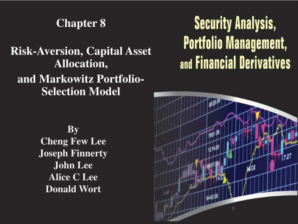 Ppt Chapter 8 Risk Aversion Capital Asset Allocation And Markowitz Portfolio Selection Model Powerpoint Presentation Id 6776420