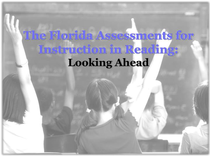 The Florida Assessments for Instruction in Reading:
