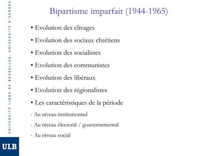 Bipartisme imparfait (1944-1965)