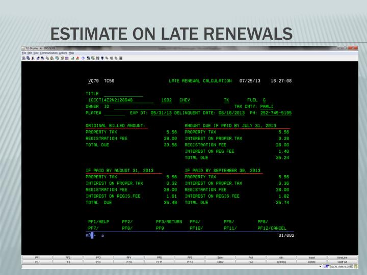 Estimate on late renewals