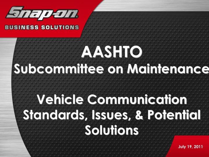 aashto subcommittee on maintenance vehicle communication standards issues potential solutions n.