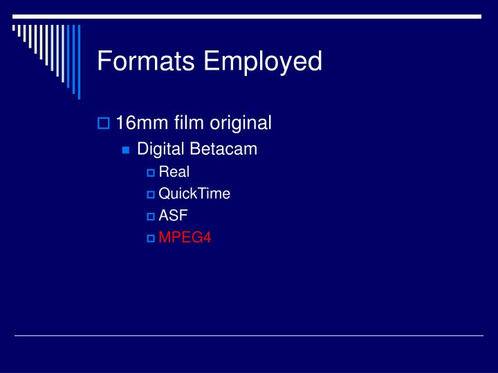 Formats Employed