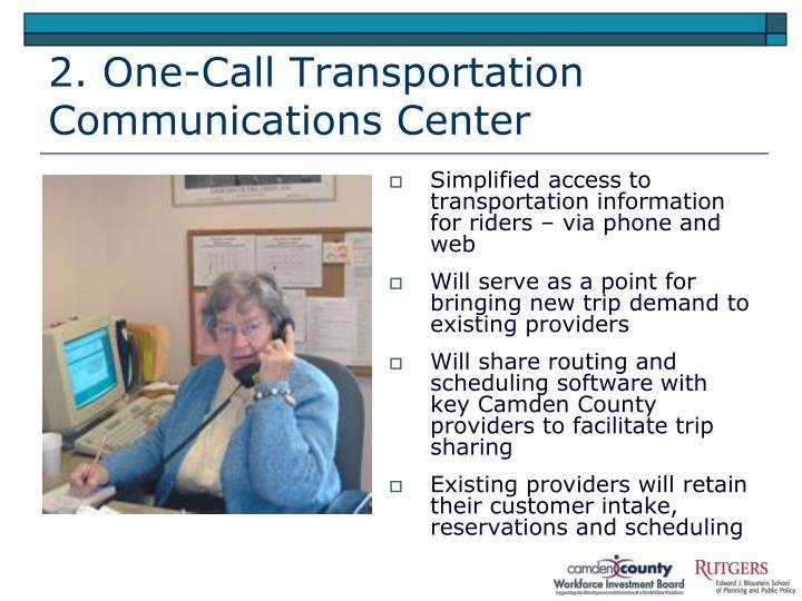 2. One-Call Transportation Communications Center