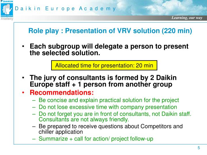 Role play : Presentation of VRV solution (220 min)