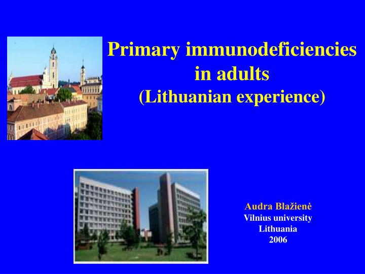 primary immunodeficiencies in adults lithuanian experience