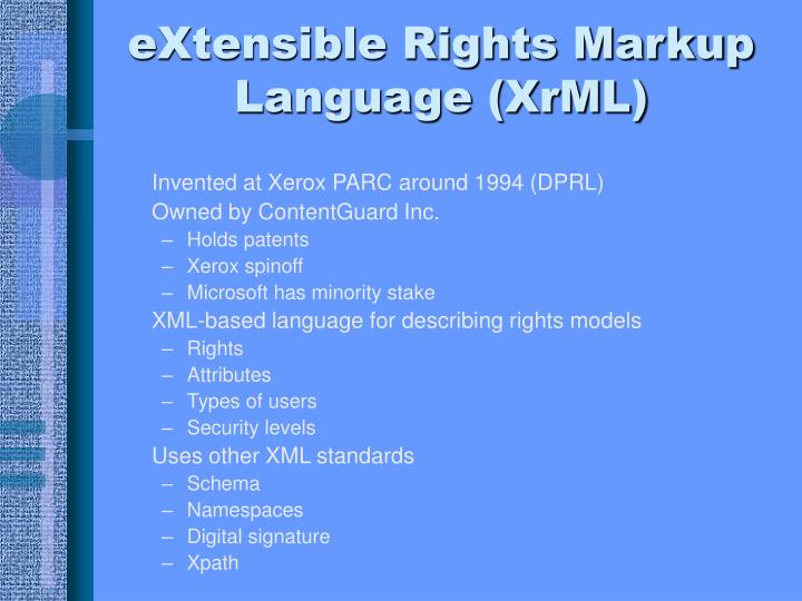 eXtensible Rights Markup Language (XrML)