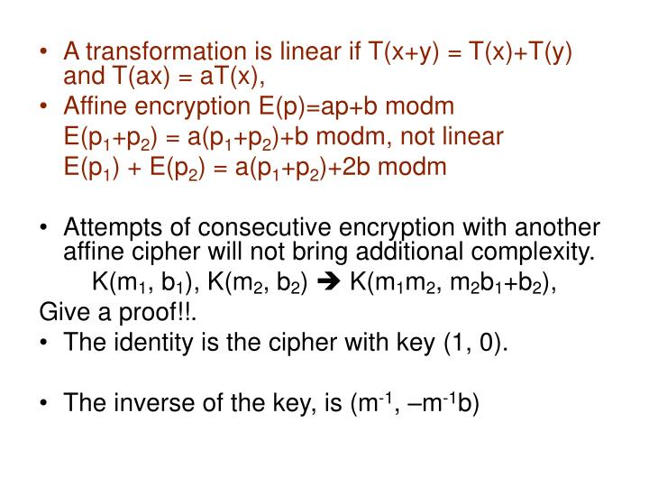 A transformation is linear if T(x+y) = T(x)+T(y) and T(ax) = aT(x),