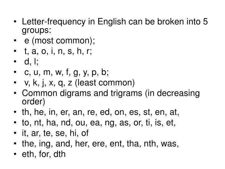 Letter-frequency in English can be broken into 5 groups: