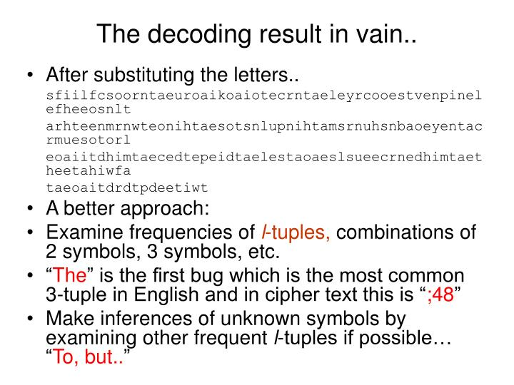 The decoding result in vain..