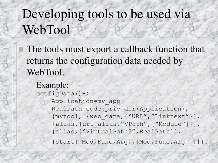 Developing tools to be used via  WebTool