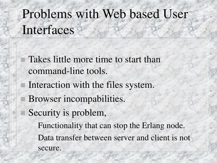 Problems with Web based User Interfaces