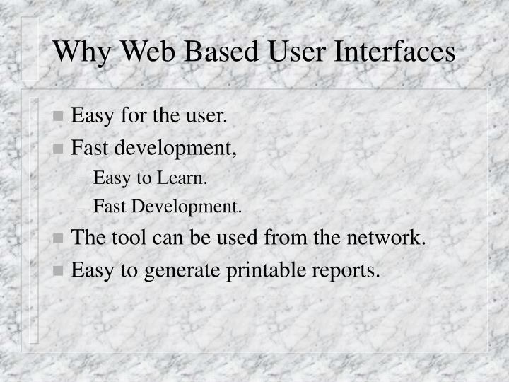 Why web based user interfaces