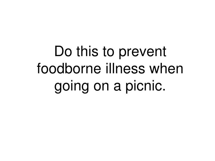 Do this to prevent