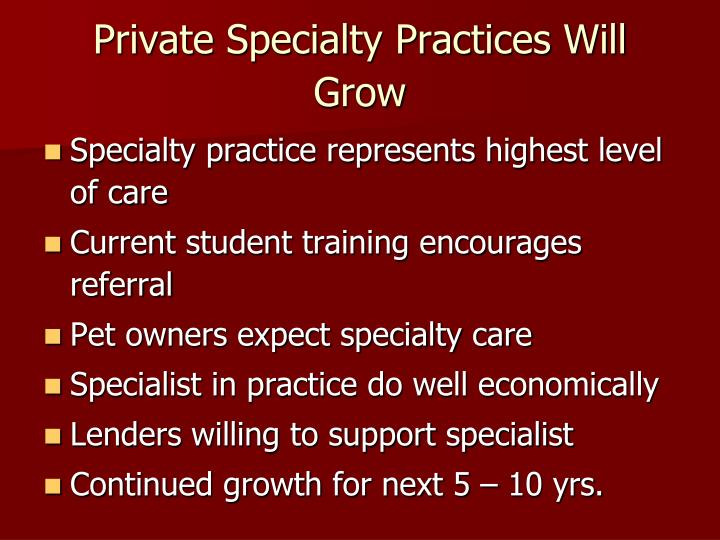 Private Specialty Practices Will Grow