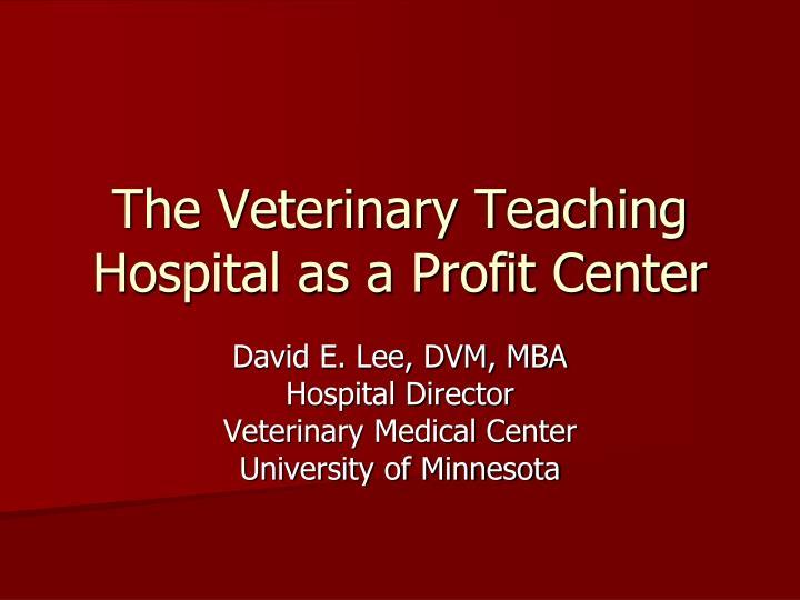 The Veterinary Teaching Hospital as a Profit Center