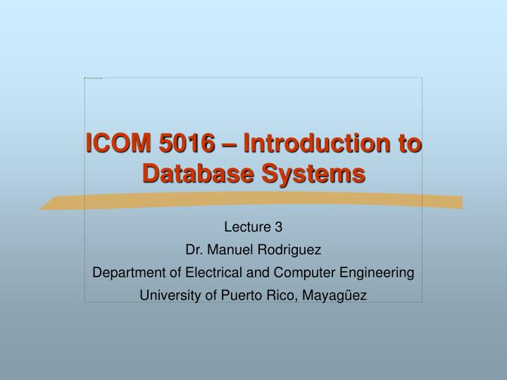 icom 5016 introduction to database systems n.