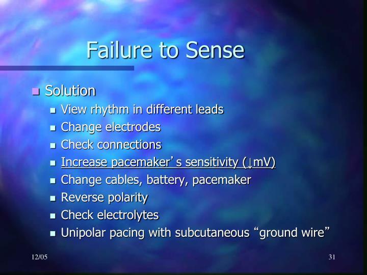 Failure to Sense