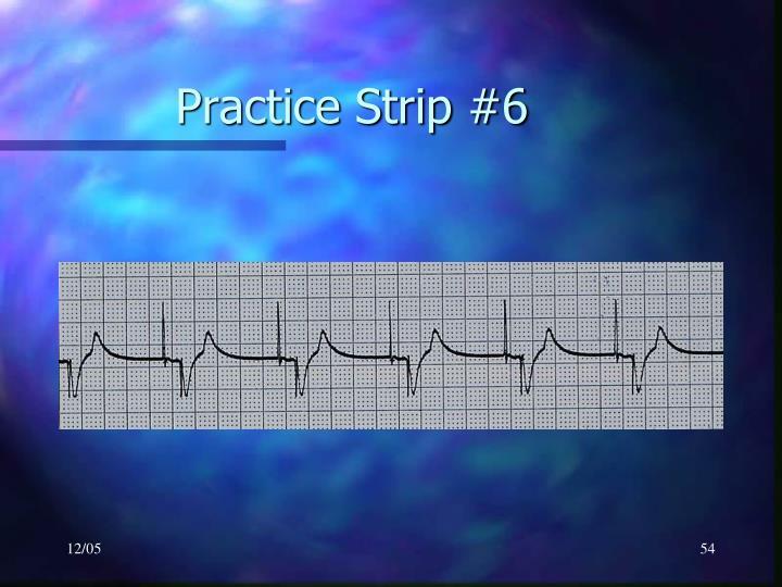 Practice Strip #6