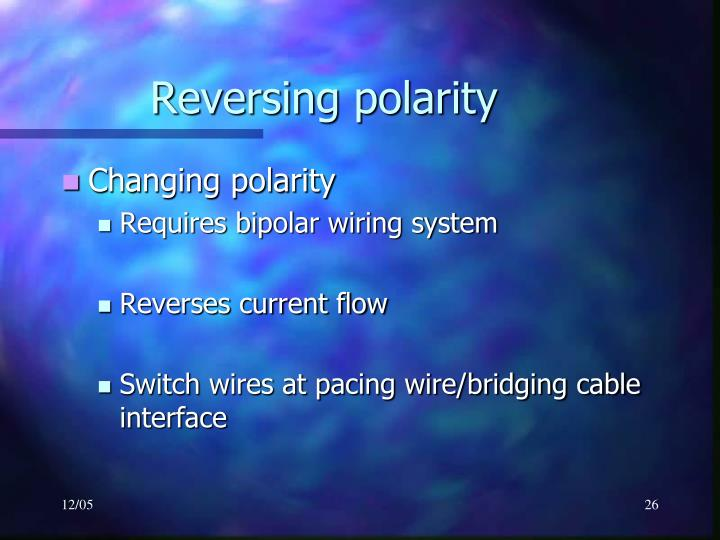 Reversing polarity