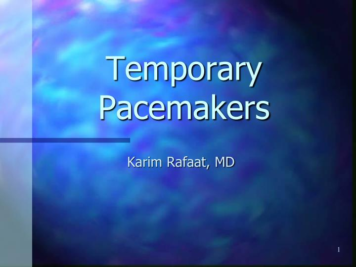Temporary pacemakers