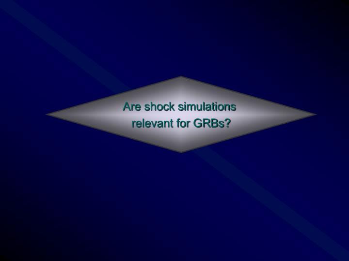 Are shock simulations