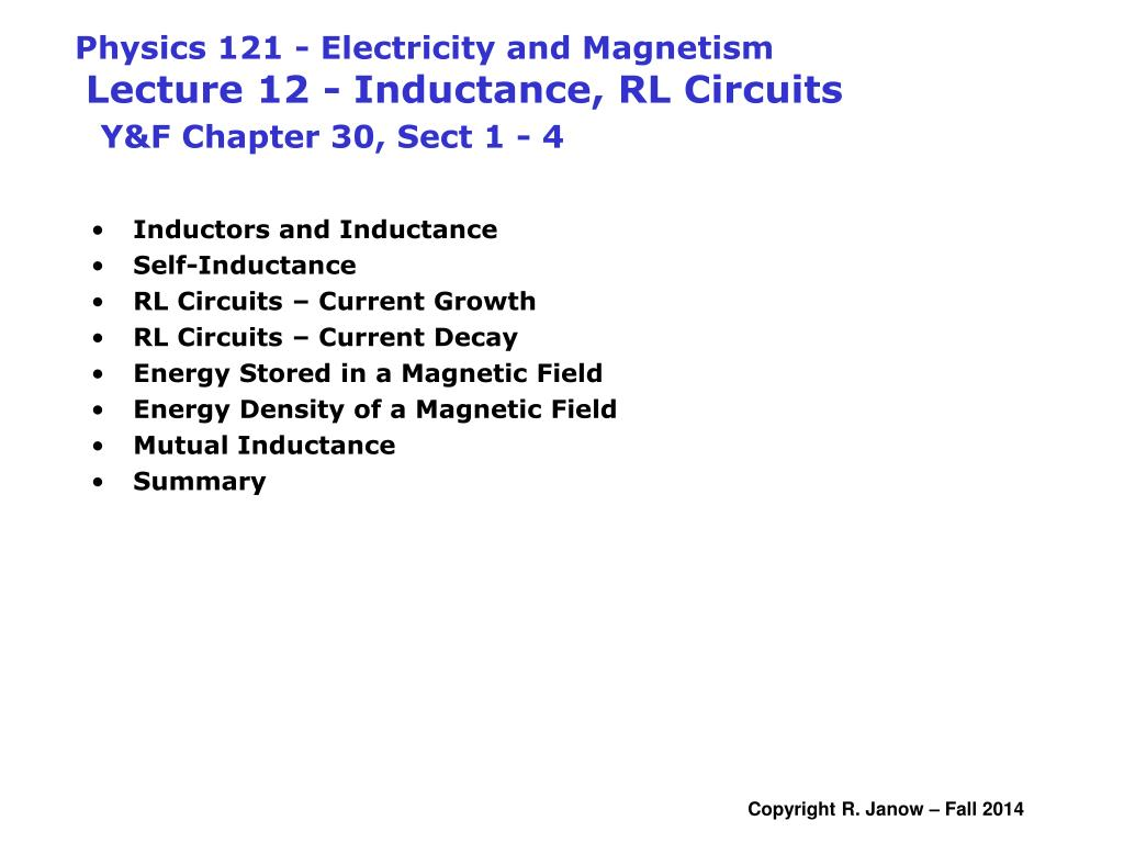 Ppt Inductors And Inductance Self Rl Circuits Current Circuit 4 Bipolar Stabilizes Power This Solves Physics 121 Electricity Magnetism Lecture 12 Y F Chapter 30 Sect 1