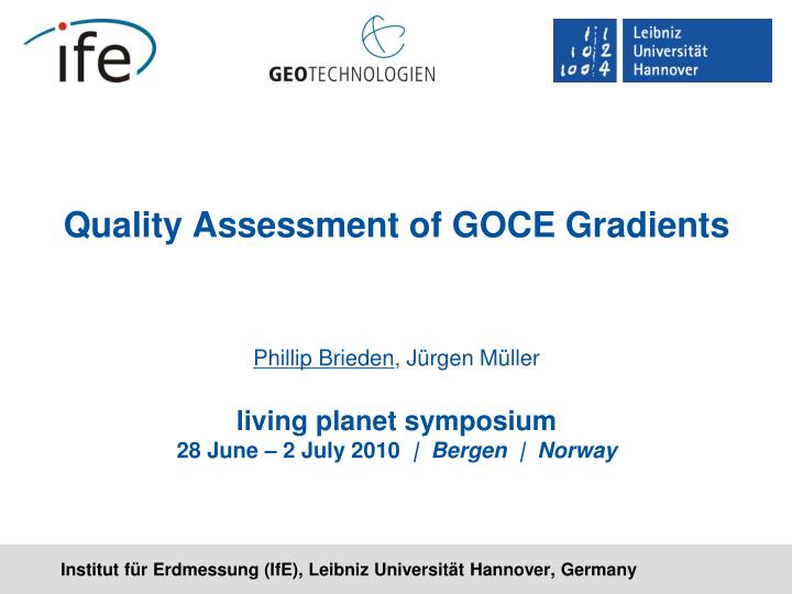 Quality Assessment of GOCE Gradients
