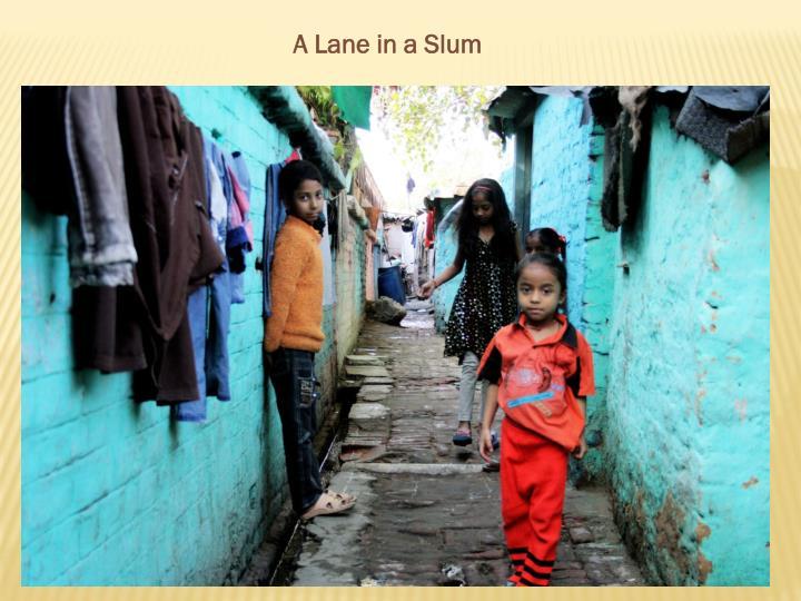 A Lane in a Slum