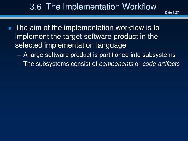 3.6  The Implementation Workflow