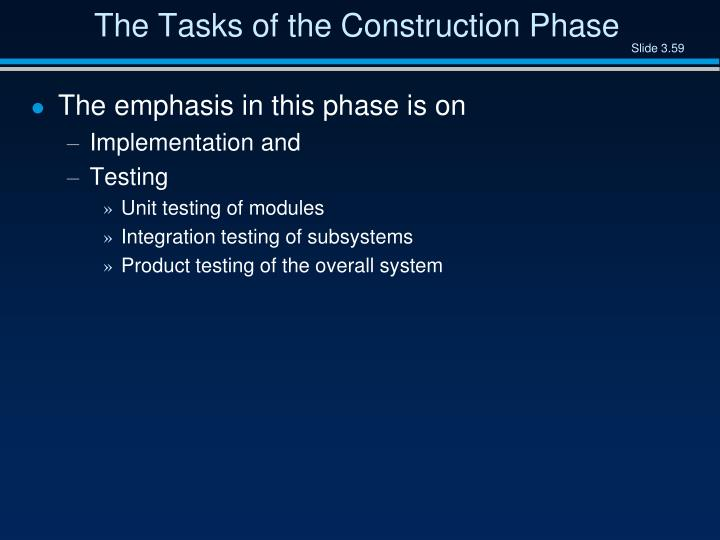 The Tasks of the Construction Phase
