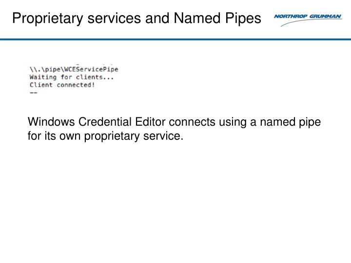 Proprietary services and Named Pipes