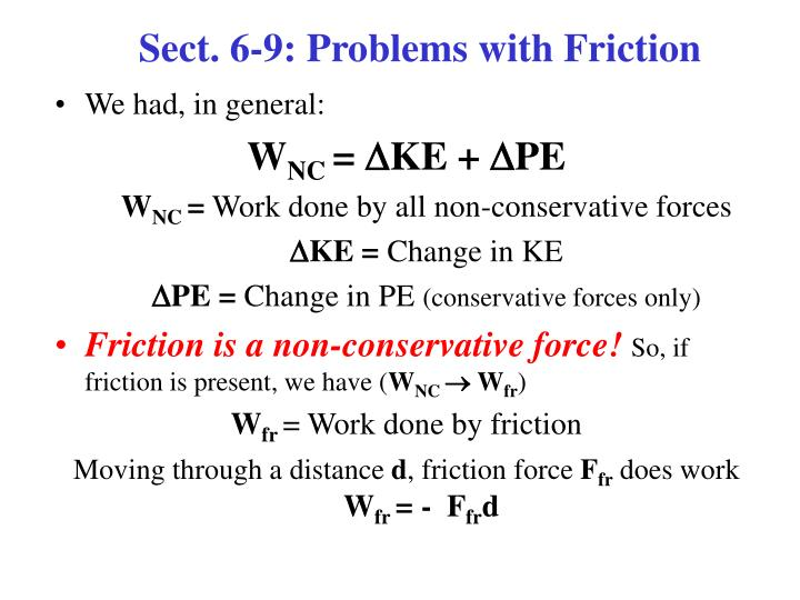Sect. 6-9: Problems with Friction