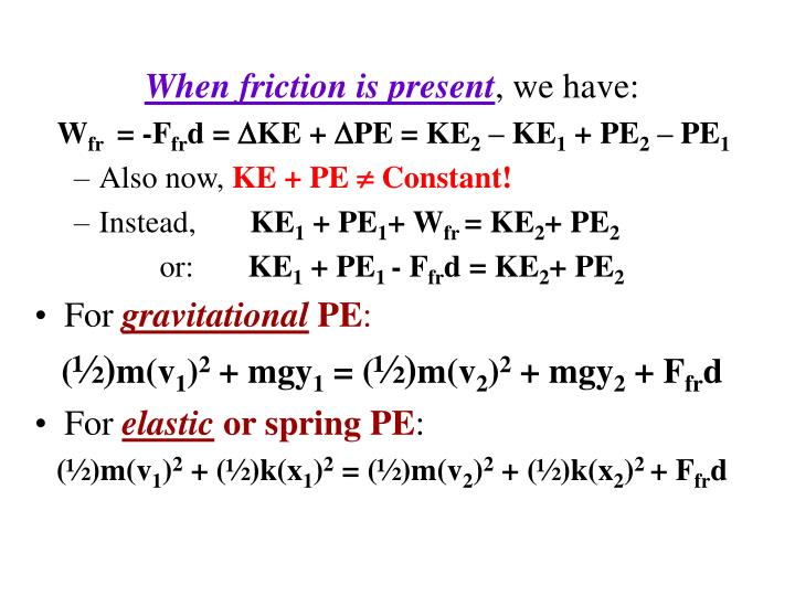 When friction is present