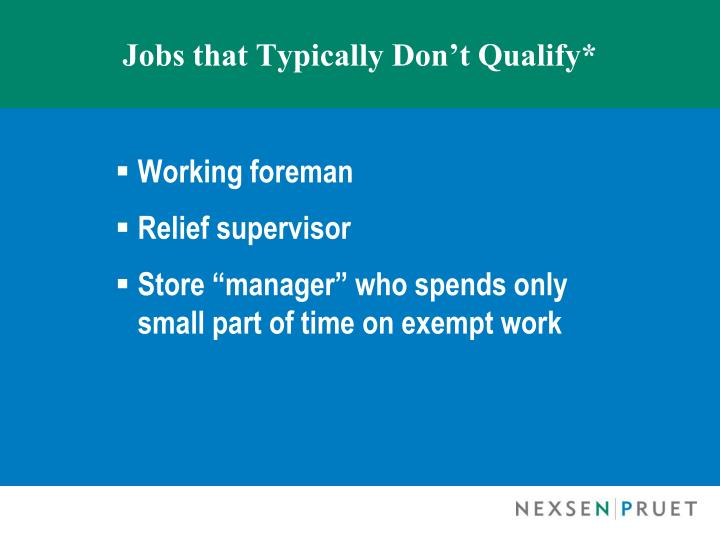 Jobs that Typically Don't Qualify*