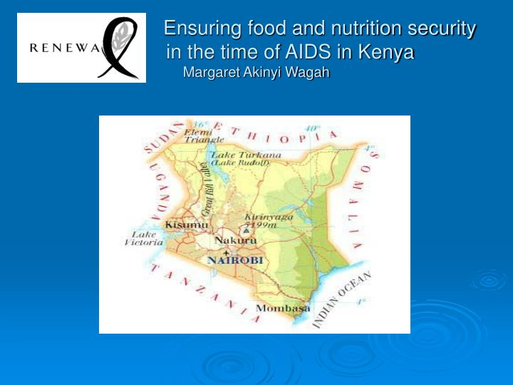 ensuring food and nutrition security in the time of aids in kenya margaret akinyi wagah n.