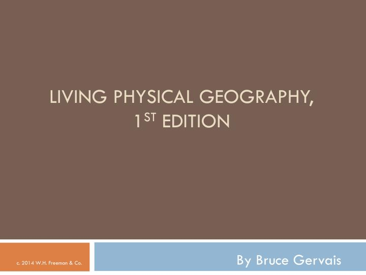 living physical geography 1 st edition n.