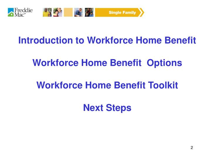 Introduction to Workforce Home Benefit