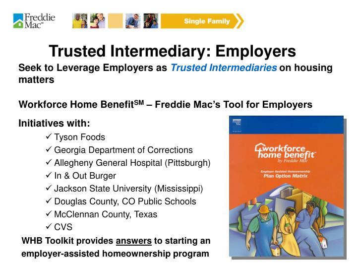 Trusted Intermediary: Employers