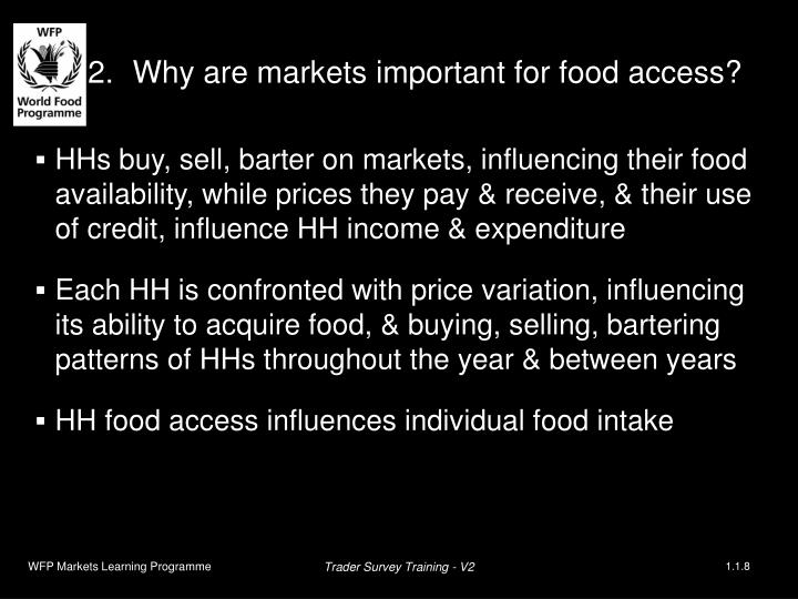 2.Why are markets important for food access?