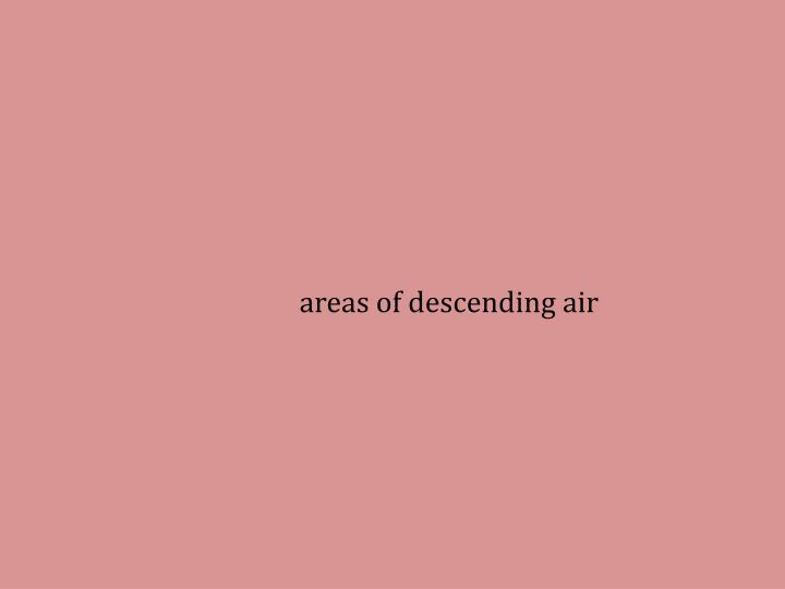 areas of descending air