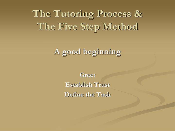 The Tutoring Process &